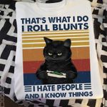 Grumpy Black Cat That S What I Do I Rool Blunts I Hate People And I Know Things Vintage For Stoner T Shirt Hoodie Sweater