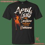April Girls Are Sunshine T-Shirt-Vivianstores