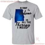 A trip to Alabama is all the therapy I need T-Shirt