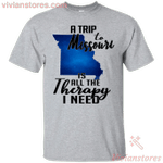 A trip to Missouri is all the therapy I need T-Shirt