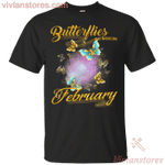 Butterflies Are Born In February Butterfly Birthday T-Shirt-Vivianstores