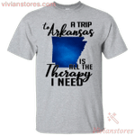 A trip to Arkansas is all the therapy I need T-Shirt