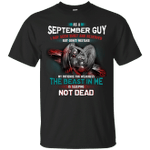 As A September Guy I May Seem Quiet And Reserved T-Shirt-Vivianstores