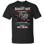 As An August Guy I May Seem Quiet And Reserved T-Shirt-Vivianstores