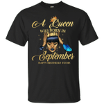 A Black Queen Was Born In September T-Shirt Happy Birthday To Me-Vivianstores