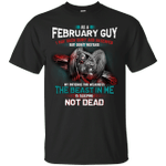 As A February Guy I May Seem Quiet And Reserved T-Shirt-Vivianstores