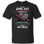 As An April Guy I May Seem Quiet And Reserved T-Shirt-Vivianstores