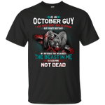 As An October Guy I May Seem Quiet And Reserved T-Shirt-Vivianstores