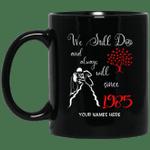1985 Wedding Anniversary Custom Name Mug We Still Do Black Mug MT01-Vivianstores
