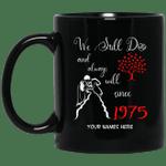 1975 Wedding Anniversary Custom Name Mug We Still Do Black Mug MT01-Vivianstores