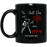 1974 Wedding Anniversary Custom Name Mug We Still Do Black Mug MT01-Vivianstores