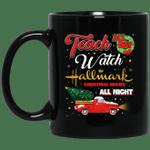Teach All Day Watch Hallmark Christmas movies All Night Mug-Vivianstores