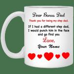 Dear Bonus Dad Thank You Being Step Dad Personalize Mug Gift For Dad-Vivianstores