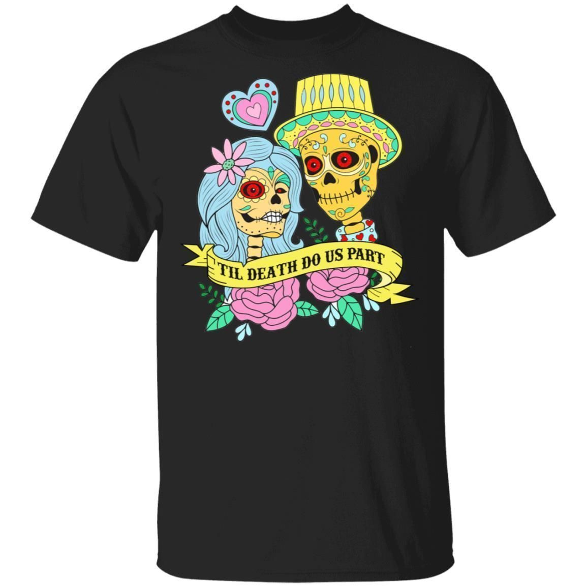 Valentine Skull Tee Shirt Til Death Do Us Part Couples T-shirt MT01-Vivianstores