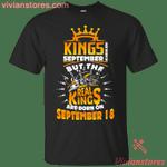 Kings Are Born on September 18 Shirt-Vivianstores