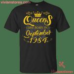 Queens Are Born In September 1984 T-Shirt-Vivianstores