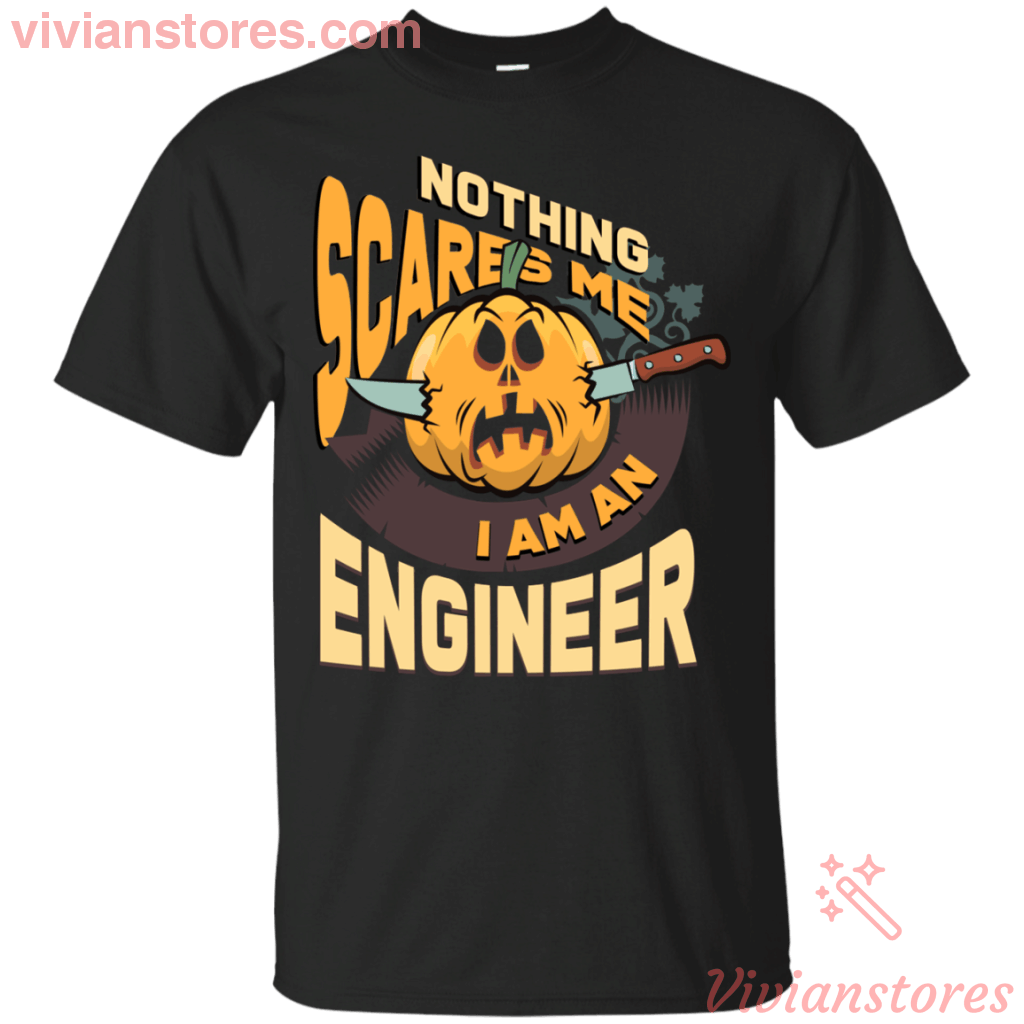 Nothing Scares Me I'm A Engineer T-Shirt-Vivianstores