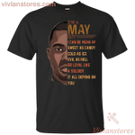 I'm A May Guy I Can Be Mean AF Funny Birthday T-Shirt For Men-Vivianstores
