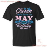 Queen Was Born In May Happy Birthday To Me Retro T-Shirt-Vivianstores