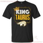 Kings Are Born In Taurus Men Birthday T-Shirt-Vivianstores
