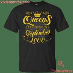 Queens Are Born In September 2000 T-Shirt-Vivianstores