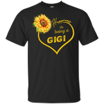 Happiness Is Being A Gigi Sunflower T-shirt Mothers Day Gift Idea HA04-Vivianstores