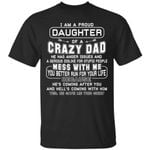 I Am A Proud Daughter Of Crazy Dad T-Shirt Gift From Dad HA12-Vivianstores