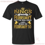 The Real Kings Are Born On February 10 T-Shirt