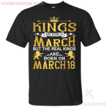 The Real Kings Are Born On March 18 T-Shirt