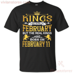 The Real Kings Are Born On February 11 T-Shirt