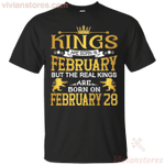 The Real Kings Are Born On February 28 T-Shirt