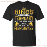The Real Kings Are Born On February 22 T-Shirt