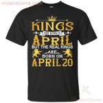 The Real Kings Are Born On April 20 T-Shirt