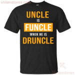 Mens Uncle Is Funcle When He Is Druncle T-Shirt