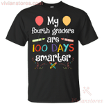 My Fourth Graders Are 100 Days Smarter Color T-Shirt