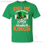 Kiss Me I Was Born In March St Patrick's Day Birthday T-Shirt LT12