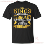 The Real Kings Are Born On February 1 T-Shirt