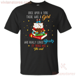 Once Upon A Time There Was A Girl Who Loved Books T-Shirt