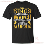 The Real Kings Are Born On March 14 T-Shirt