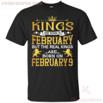 The Real Kings Are Born On February 9 T-Shirt