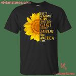 She's A Good Girl Loves Her Gigi Hippie Sunflower Jesus T-Shirt VA01