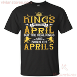 The Real Kings Are Born On April 5 T-Shirt