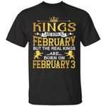 The Real Kings Are Born On February 3 T-Shirt