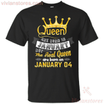 Real Queens Are Born On January 04 T-Shirt