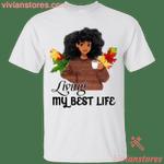 Living My Best Life - Black Woman Gift T-Shirt