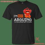 I'm Not Arguing - Muppet T-Shirt