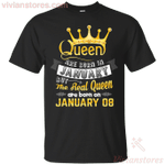 Real Queens Are Born On January 08 T-Shirt