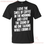 I Love The Smell Of Coffee In The Morning T-Shirt