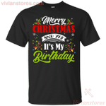 Merry Christmas And Yes It's My Birthday T-Shirt