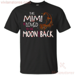 This Mimi Is Loved To The Moon And Back T-Shirt